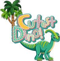 Cute dinosaur cartoon character with cutest dino font banner vector