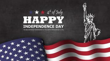 4th of July happy independence day of america background . Statue of liberty drawing design with text and waving american flag at lower on chalkboard texture . Vector