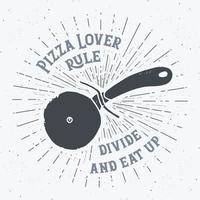 Pizza cutter vintage label, Hand drawn sketch, grunge textured retro badge, typography design t-shirt print, vector illustration