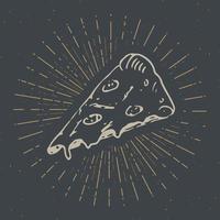 Pizza slice vintage label, Hand drawn sketch, grunge textured retro badge, typography design t-shirt print, vector illustration