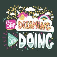 Stop dreaming quote hand drawn color lettering vector