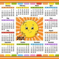 Calendar for 2021 with a cute character. Cute moon. Fun and bright design. Isolated color vector illustration. Cartoon style.