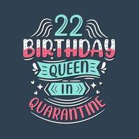 It's my 22 Quarantine birthday. 22 years birthday celebration in Quarantine. vector
