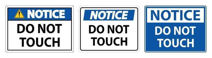 Notice sign do not touch and please do not touch vector