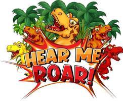 Many tyrannosaurus rex dinosaurs cartoon character with font design for word Hear Me Roar vector