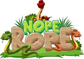 Snakes cartoon character with Nope Rope font banner isolated vector