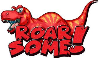 Roar Some word typography with Tyrannosaurus Rex T-Rex character vector