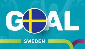 Suecia bandera y eslogan gol sobre fondo de fútbol europeo 2020. Ilustración de vector de tournamet de fútbol