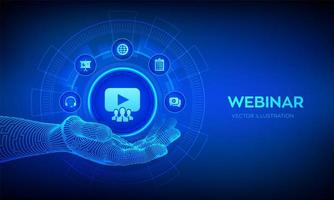 Webinar icon in robotic hand. Internet conference. Web based seminar. Distance Learning. E-learning Training business technology Concept on virtual screen. vector