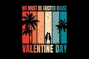 T-shirt romantic couple in beach title we must excited cause valentine day vector