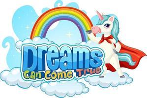 personaje de dibujos animados de unicornio con sueños puede hacerse realidad tipografía de fuente vector
