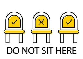 Do not sit here. Keep your distance when you are sitting. Signage in public place or transport. Forbidden chair seat. Prevent spread of coronavirus. Forbidden icon for seat. Vector