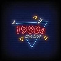 1980s are best Neon Sign Style Text vector