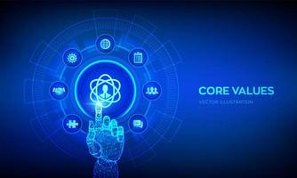 Core Values. Responsibility Ethics Goals Company concept on virtual screen. Core values infographic. Robotic hand touching digital interface. vector