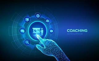 Coaching and mentoring concept on virtual screen. Personal development. Education and e-learning. Webinar, online training courses. Robotic hand touching digital interface. vector