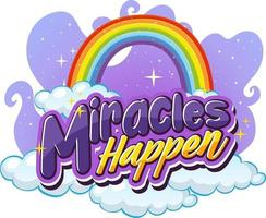 Miracles Happens font typography with rainbow in the sky isolated vector