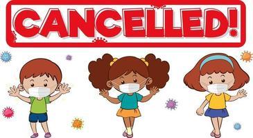 Diseño de fuente cancelado con muchos niños con máscara médica sobre fondo blanco. vector