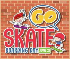 Go Skateboarding Day banner with kids skater cartoon character on brick wall background vector
