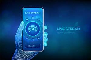 Live streaming concept on virtual screen. Webinar. Online translation. Internet conference. Web based seminar. Distance Learning or Training concept. Closeup smartphone in wireframe hand. vector