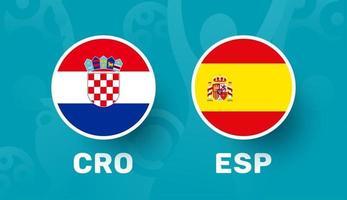 croatia vs spain round of 16 match, European Football Championship 2020 vector illustration. Football 2020 championship match versus teams intro sport background
