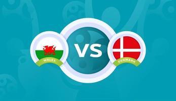 wales vs denmark round of 16 match, European Football Championship 2020 vector illustration. Football 2020 championship match versus teams intro sport background
