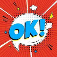 Comic lettering OK in the speech bubble comic style flat design. Dynamic retro pop art illustration isolated on white background. Exclamation OKAY vector