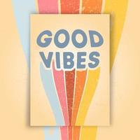 Goog Vibes poster with retro grunge texture. Vector illustration.