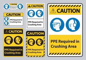 Caution Sign PPE Required In Crushing Area Isolate on White Background vector