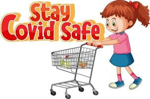 Stay Covid Safe font in cartoon style with a girl standing by shopping cart isolated on white background vector