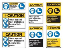 Caution Sign Wear Eye And Foot Protection Beyond This Point With PPE Symbols vector