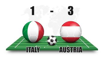 Italy vs Austria . Soccer ball with national flag pattern on perspective football field . Dotted world map background . Football match result and scoreboard . Sport cup tournament . 3D vector design .