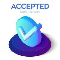 icono de verificación. Signo aceptado isométrico 3d. marque el icono. creado para móvil, web, decoración, productos impresos, aplicación. perfecto para diseño web, banner y presentación. vector