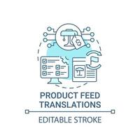 Product feed translations concept icon. Global marketplace abstract idea thin line illustration. Item information into multiple languages. Vector isolated outline color drawing. Editable stroke