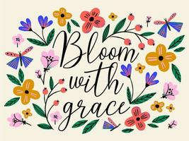 Hand drawn creative flowers and butterflies pattern on light beige background. Bloom with grace quote with colorful floral pattern. vector