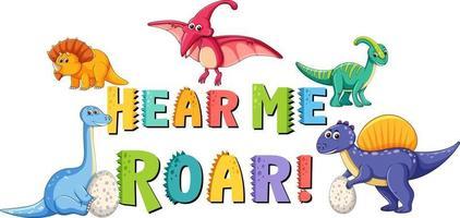 Cute Dinosaurs cartoon character with hear me roar font banner vector