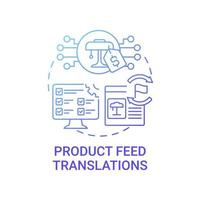 Product feed translations concept icon. Item information into multiple languages abstract idea thin line illustration. Increasing e-commerce platform reach. Vector isolated outline color drawing