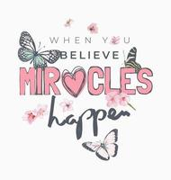 miracle slogan with flowers and butterflies illustration vector