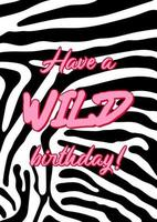 Have a wild birthday Greeting card with Zebra pattern vector