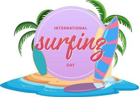 International Surfing Day font banner on the island isolated vector