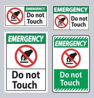 Emergency Do Not Touch Symbol Sign Isolate On White Background vector