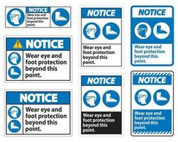 Notice Sign Wear Eye And Foot Protection Beyond This Point With PPE Symbols vector