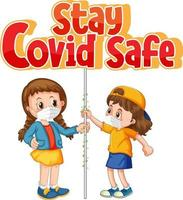 Two kids cartoon character do not keep social distance with Stay Covid Safe font isolated on white background vector
