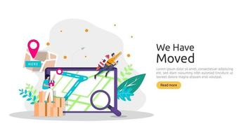new location announcement business or change office address concept. we have moved vector illustration for landing page template, mobile app, poster, banner, flyer, ui, web, and background