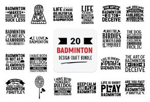 Craft design bundle with badminton lettering quotes. vector