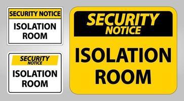 Señal de sala de aislamiento de aviso de seguridad aislar sobre fondo blanco, ilustración vectorial eps.10 vector