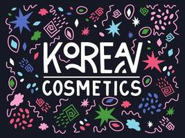 Korean cosmetics for skin care lettering text with colorful doodles on dark background. Vector illustration in hand draw style