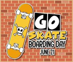 Go Skateboarding Day banner with a skateboard on brick wall background vector