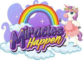 Unicorn cartoon character with Miracles Happen font banner vector
