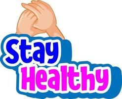 Stay Healthy font with hands holding together isolated vector