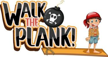 Walk The Plank font banner with a pirate boy cartoon character vector